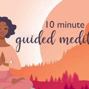 10 Minute Guided Meditation for Becoming More Mindful.