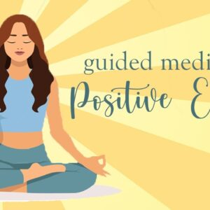 10 Minute Guided Meditation for Positive Energy