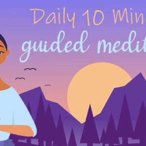 10 Minute Meditation For Everyone (Guided Meditation)