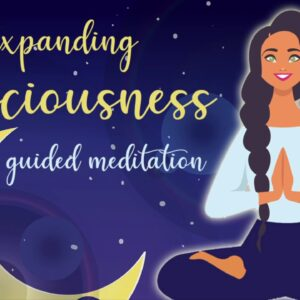 10 Minute Meditation for Expanding Your Consciousness