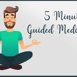 5 Minute Every Day Guided Meditation