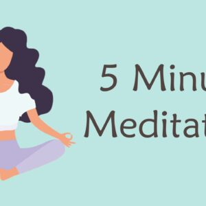 5 Minute Meditation for Anxiety