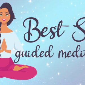 Becoming Your Best Self 10 Minute Guided Meditation
