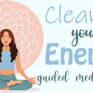 Cleanse Your Energy (10 Minute Meditation Guided)