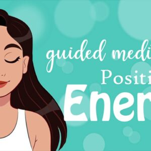 Guided 10 Minute Meditation for Positive Energy