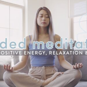 Guided Meditation for Positive Energy, Relaxation, Peace 🌤