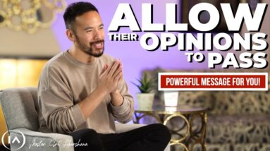 If You Get Affected by Others Opinions of You - Watch This!