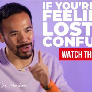 If You're Feeling Lost or Confused in Life - Watch This!