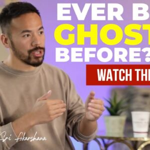 If You've Ever Been GHOSTED by Anyone - Watch This!