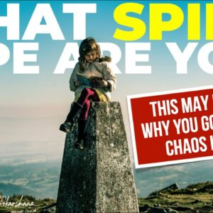 What Spirit Type Are You? | TRUTH on Why You Go Through Chaos in Life   [Must Watch!]