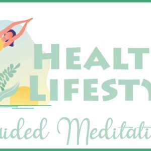 Maintain a Healthy Lifestyle (10 Minute Guided Meditation)