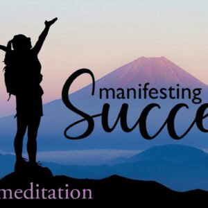 Manifesting Success in Your Life ~ 10 Minute Guided Meditation