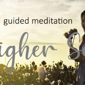 Meet & Connect With Your Higher Self Guided 10 Minute Meditation