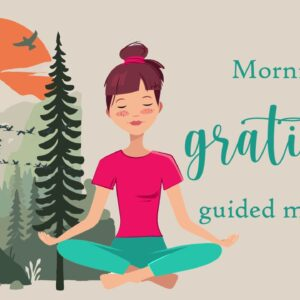 Morning Gratitude (10 Minute guided meditation)