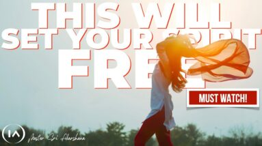 Once You Surrender Your Human Needs You Will Set Your Spirit Free