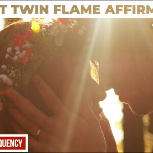 9 Minute Love Affirmations to Attract Your Twin Flame | Become a Powerful Magnet for Love [528hz]