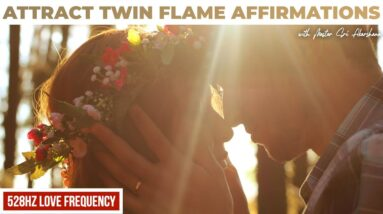 9 Minute Love Affirmations to Attract Your Twin Flame   Become a Powerful Magnet for Love [528hz]