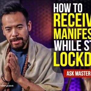 How to Receive Your Manifestation When We Are STUCK in LOCKDOWN | Don't Let This Stop You..