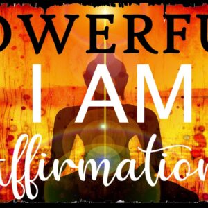 Powerful I AM Affirmations For Positive Change ~ Guided Meditation