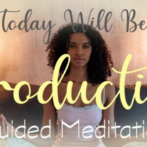 Productive Morning 10 minute guided meditation