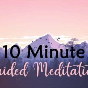 Refresh Your Mind ~ Restore your Body ~ 10 minute guided meditation