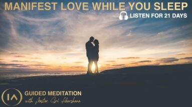 21 Days Guided Meditation to Attract your Soulmate | Listen While You Sleep [INSTANT RESULTS!!]