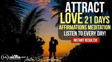 Attract Love INSTANTLY Affirmations Meditation    Listen to Every Day [Very Powerful!]