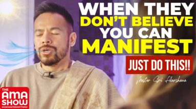 When People Doubt You or Your Ability to Manifest - Just Do This!