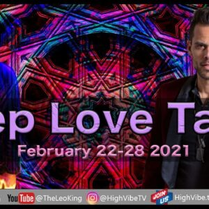 Deep Love Weekly Tarot Feb 22-28 2021: Is it Love Ecstasy or a Realty Check, Full Moon Virgo Vibes!