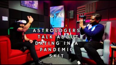 Astrologers Discuss Dating During A Pandemic Skit The Leo King & The Peace Dealer #comedy #astrology