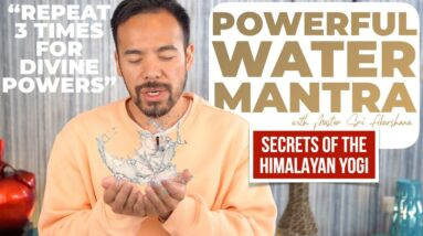 Manifest with Water | Secrets of The Himalayan Yogi