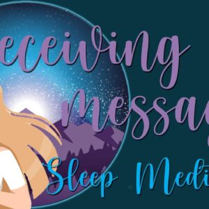 Receive Messages In Your Sleep Guided Meditation