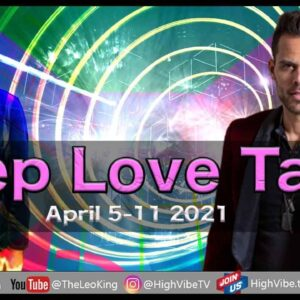 Deep Love Tarot Weekly Astrology Romance April 5-11 2021: Be careful what you wish for... BUT WISH!