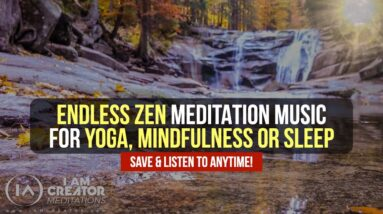 Endless Relaxing Zen Music For Yoga, Meditation, Mindfulness & Sleep [SAVE THIS ONE! Use Anytime!]
