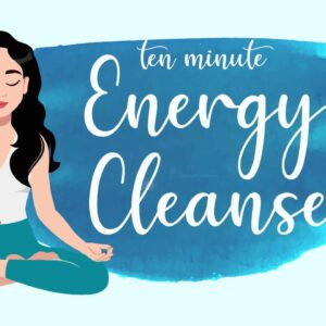 10 Minute Energy Cleanse Meditation