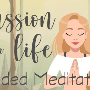 10 Minute Meditation for A New Passion for Life