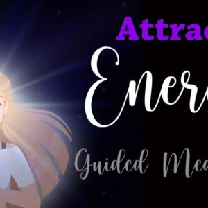 10 Minute Meditation for Becoming Attractive Energetically
