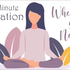 10 Minute Meditation for Whenever You Need it