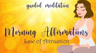 A Morning Affirmation Guided Meditation for Positive Manifesting