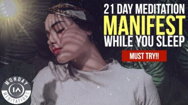 Manifest Your Desires While You Sleep | Listen To Every Night For 21 Days [Guided Meditation]