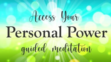10 Minute Meditation to Access Your Personal Power