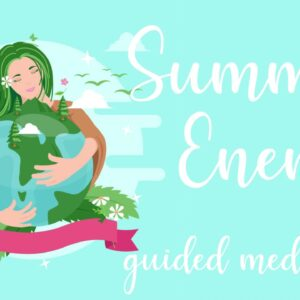 Feel the Summer Energy within you 10 Minute summer solstice meditation