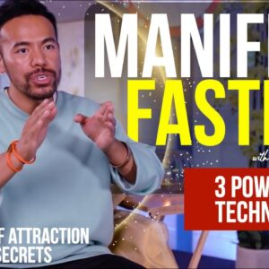 MANIFEST FASTER: 3 Powerful Techniques that Will Speed Up the Law of Attraction