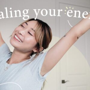 How to Heal Your Energy | 10 Exercises for Holistic Healing ☀️