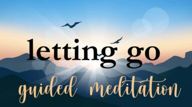 10 Minute Meditation for Letting Go