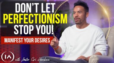 If You're a Perfectionist - Watch This!