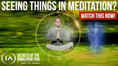 If You're Seeing things in Meditation - Watch This!
