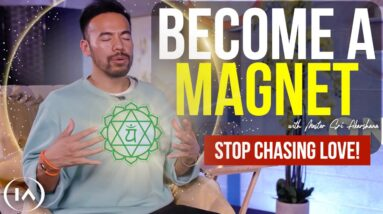 Do This First if You Want to Attract Love into Your Life | Become Super Magnetic! [Daily Practice!]
