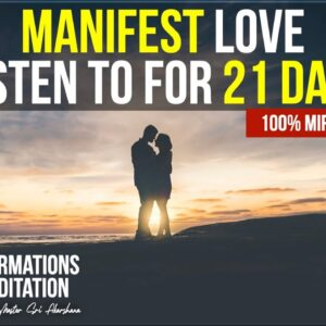 11 Minute Affirmations to Attract Love into Your Life | Listen to for 21 Days [INCREDIBLE RESULTS!!]