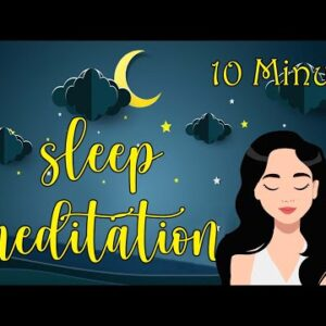 Sleep in 10 Minutes Guided Meditation